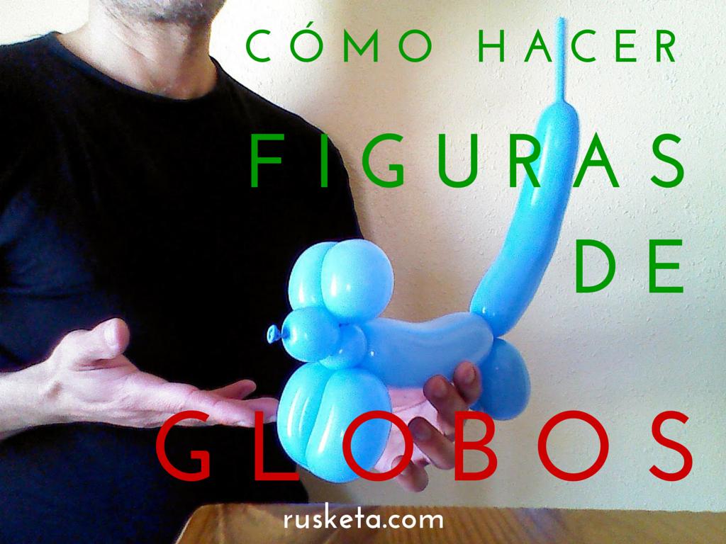 C mo hacer figuras de globos - Hacer munecos con globos ...