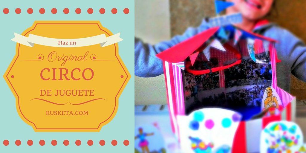 Haz tu propio circo de juguete con cartón
