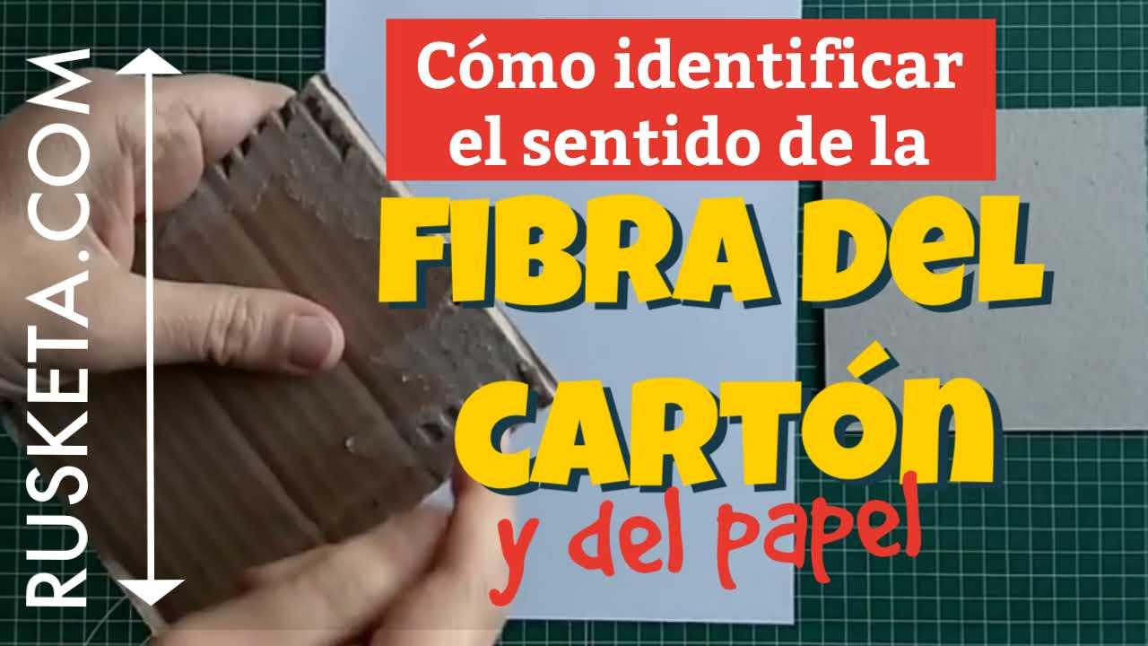 Cómo identificar el sentido de la fibra del cartón y del papel